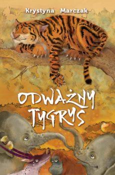 Odważny tygrys. Krystyna Marczak. Okładka